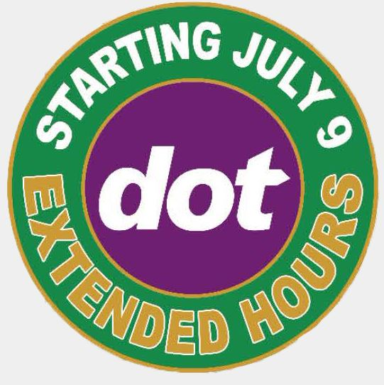 New Hours for DOT start July 9